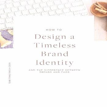 How to Design a Timeless Brand Identity timeless brand design, how to design a timeless brand ident