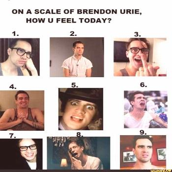Picture memes 64vubsw37: 1 comment — iFunny ON A SCALE OF BRENDON URIE, HOW U FEEL TODAY? – pop